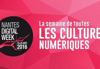Digital Week 2016 : la semaine du numérique à Nantes